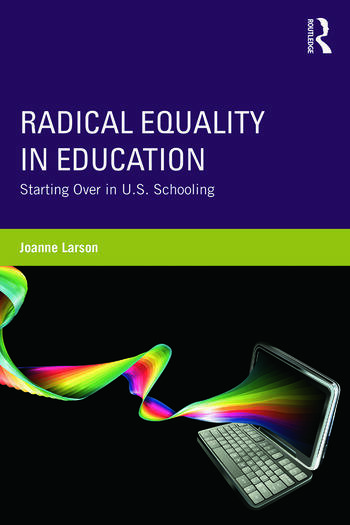 Radical Equality in Education Starting Over in U.S. Schooling book cover