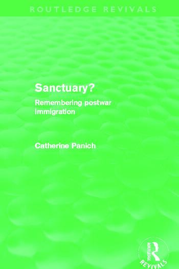Sanctuary? (Routledge Revivals) Remembering postwar immigration book cover