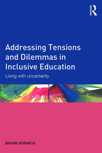 Addressing Tensions and Dilemmas in Inclusive Education Living with uncertainty book cover