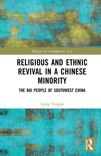 Religious and Ethnic Revival in a Chinese Minority The Bai People of Southwest China book cover