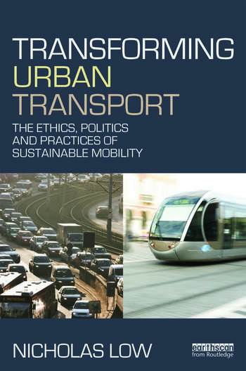 Transforming Urban Transport The Ethics, Politics and Practices of Sustainable Mobility book cover