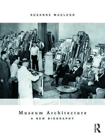 Museum Architecture A New Biography book cover