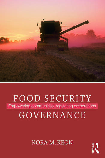 Food Security Governance Empowering Communities, Regulating Corporations book cover