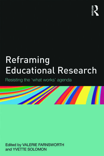 Reframing Educational Research Resisting the 'what works' agenda book cover