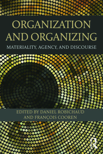 Organization and Organizing Materiality, Agency and Discourse book cover