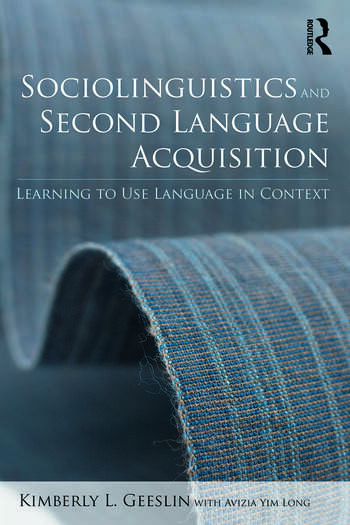 Sociolinguistics and Second Language Acquisition Learning to Use Language in Context book cover