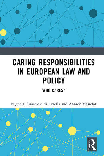 Caring Responsibilities in European Law and Policy Who Cares? book cover