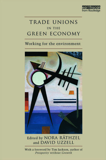 Trade Unions in the Green Economy Working for the Environment book cover
