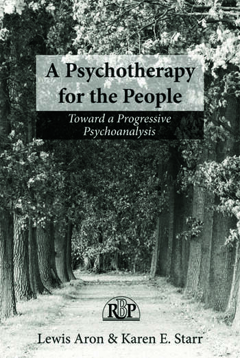A Psychotherapy for the People Toward a Progressive Psychoanalysis book cover