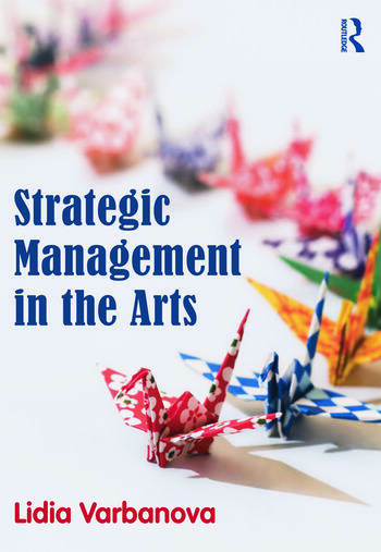 Strategic Management in the Arts book cover