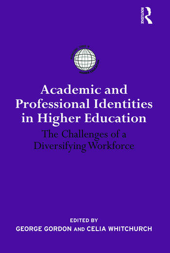 Academic and Professional Identities in Higher Education The Challenges of a Diversifying Workforce book cover