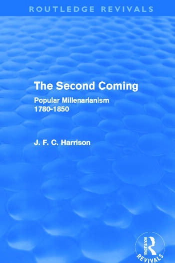 The Second Coming (Routledge Revivals) Popular Millenarianism, 1780-1850 book cover