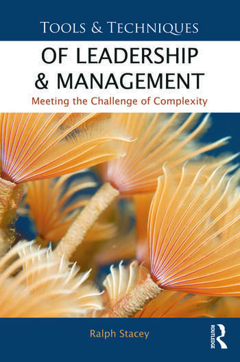 Tools and Techniques of Leadership and Management Meeting the Challenge of Complexity book cover