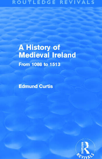 A History of Medieval Ireland (Routledge Revivals) From 1086 to 1513 book cover