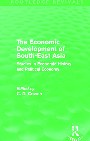 The Economic Development of South-East Asia (Routledge Revivals) Studies in Economic History and Political Economy book cover