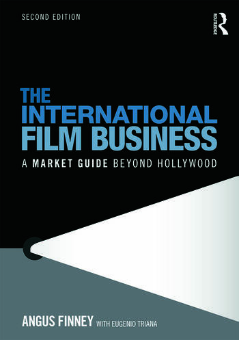 The International Film Business A Market Guide Beyond Hollywood book cover