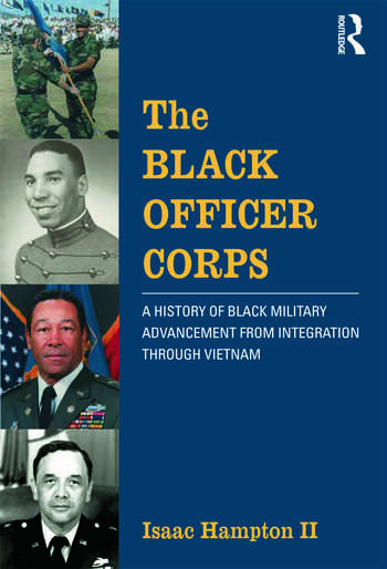 The Black Officer Corps A History of Black Military Advancement from Integration through Vietnam book cover