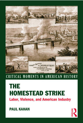 The Homestead Strike Labor, Violence, and American Industry book cover