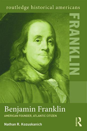 Benjamin Franklin American Founder, Atlantic Citizen book cover