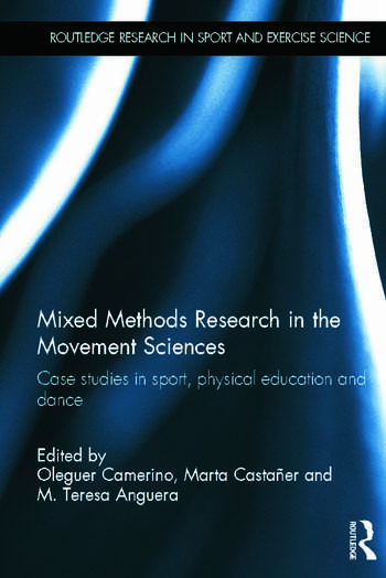 Mixed Methods Research in the Movement Sciences Case Studies in Sport, Physical Education and Dance book cover