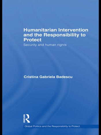 Humanitarian Intervention and the Responsibility to Protect Security and Human Rights book cover