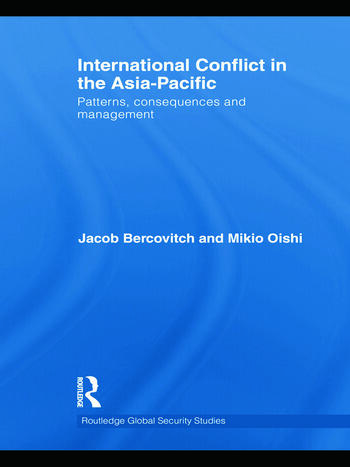 International Conflict in the Asia-Pacific Patterns, Consequences and Management book cover