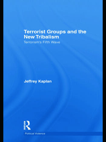 Terrorist Groups and the New Tribalism Terrorism's Fifth Wave book cover