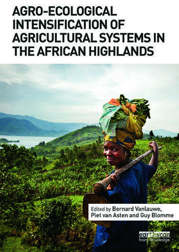 Agro-Ecological Intensification of Agricultural Systems in the African Highlands book cover