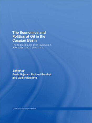 The Economics and Politics of Oil in the Caspian Basin The Redistribution of Oil Revenues in Azerbaijan and Central Asia book cover