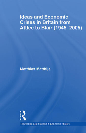 Ideas and Economic Crises in Britain from Attlee to Blair (1945-2005) book cover