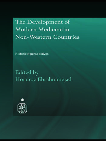 The Development of Modern Medicine in Non-Western Countries Historical Perspectives book cover