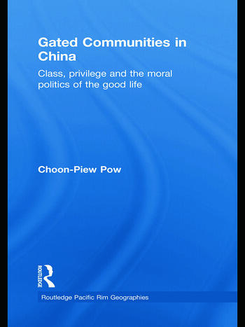 Gated Communities in China Class, Privilege and the Moral Politics of the Good Life book cover