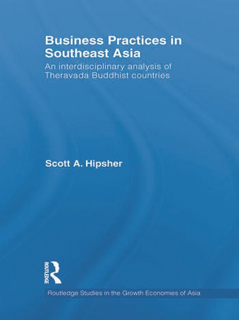 Business Practices in Southeast Asia An interdisciplinary analysis of theravada Buddhist countries book cover