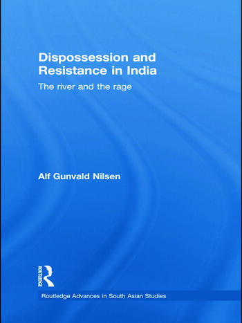 Dispossession and Resistance in India The River and the Rage book cover