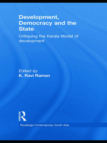Development, Democracy and the State Critiquing the Kerala Model of Development book cover