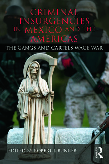 Criminal Insurgencies in Mexico and the Americas The Gangs and Cartels Wage War book cover