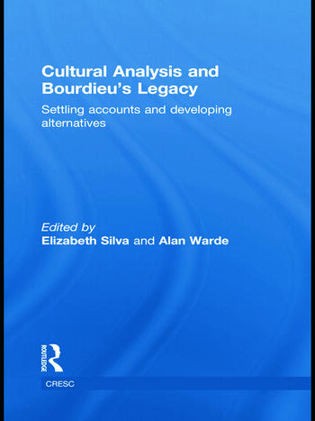 Cultural Analysis and Bourdieu's Legacy Settling Accounts and Developing Alternatives book cover