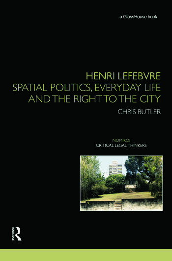 Henri Lefebvre Spatial Politics, Everyday Life and the Right to the City book cover