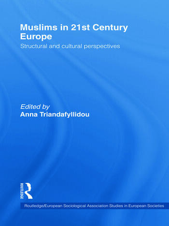 Muslims in 21st Century Europe Structural and Cultural Perspectives book cover