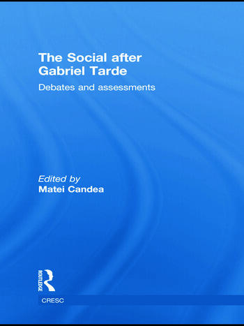 The Social after Gabriel Tarde Debates and Assessments book cover