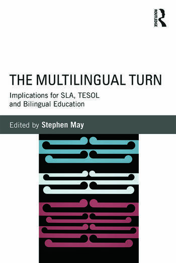 The Multilingual Turn Implications for SLA, TESOL, and Bilingual Education book cover