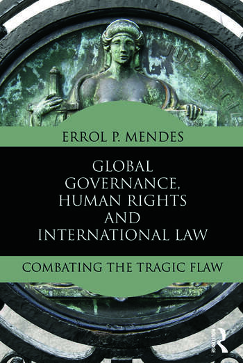 Global Governance, Human Rights and International Law Combating the Tragic Flaw book cover