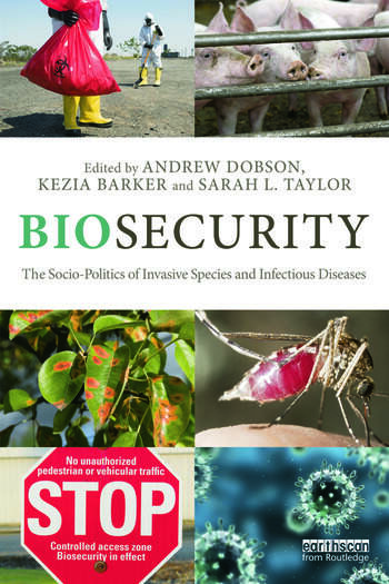 Biosecurity The Socio-Politics of Invasive Species and Infectious Diseases book cover