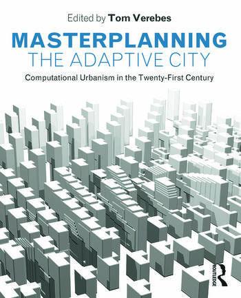 Masterplanning the Adaptive City Computational Urbanism in the Twenty-First Century book cover