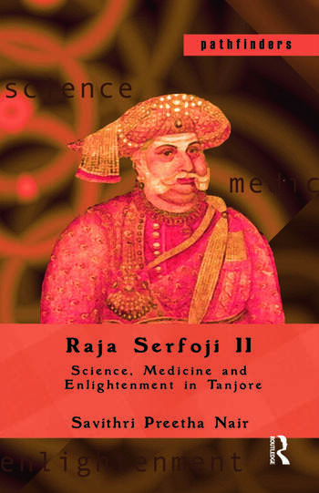 Raja Serfoji II Science, Medicine and Enlightenment in Tanjore book cover