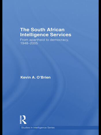 The South African Intelligence Services From Apartheid to Democracy, 1948-2005 book cover