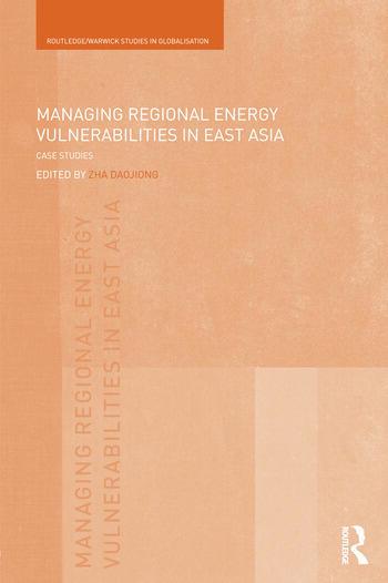 Managing Regional Energy Vulnerabilities in East Asia Case Studies book cover