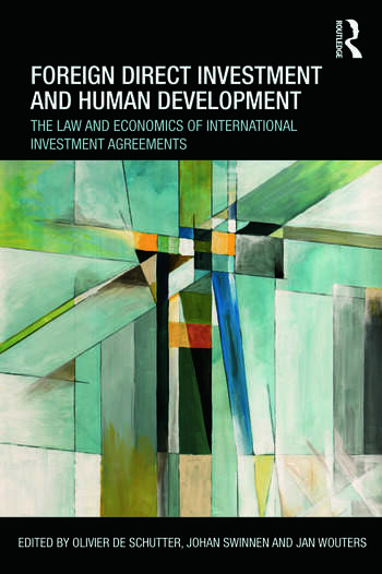 Foreign Direct Investment and Human Development The Law and Economics of International Investment Agreements book cover