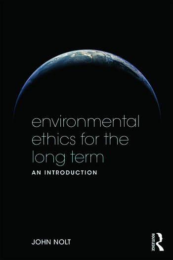 Environmental Ethics for the Long Term An Introduction book cover