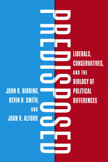 Predisposed Liberals, Conservatives, and the Biology of Political Differences book cover